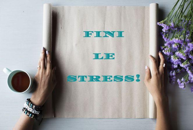 Fini le stress
